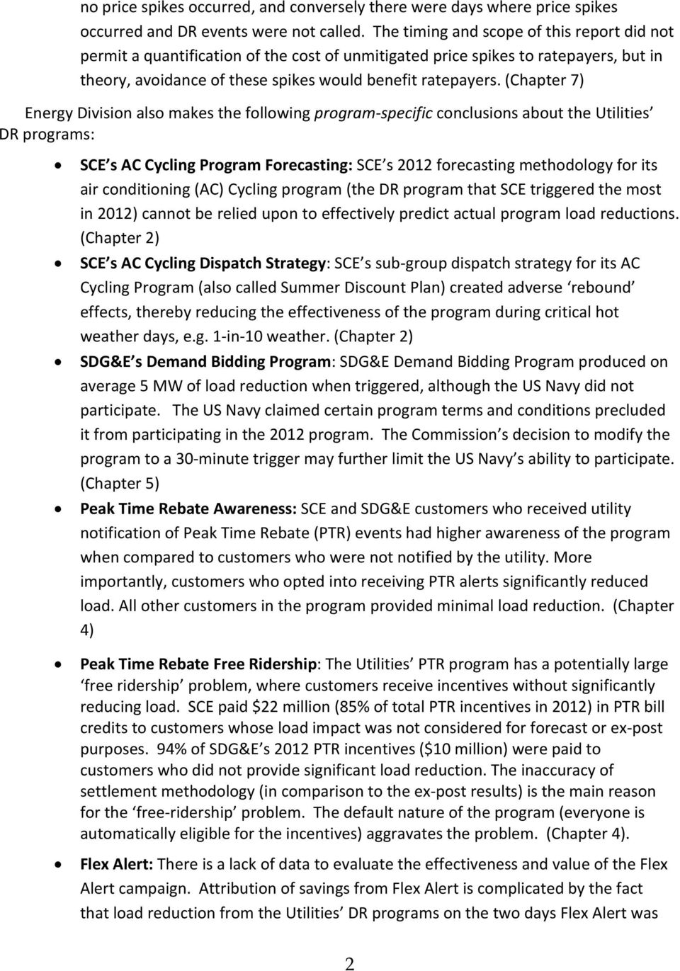 (Chapter 7) Energy Division also makes the following program specific conclusions about the Utilities DR programs: SCE s AC Cycling Program Forecasting: SCE s 2012 forecasting methodology for its air