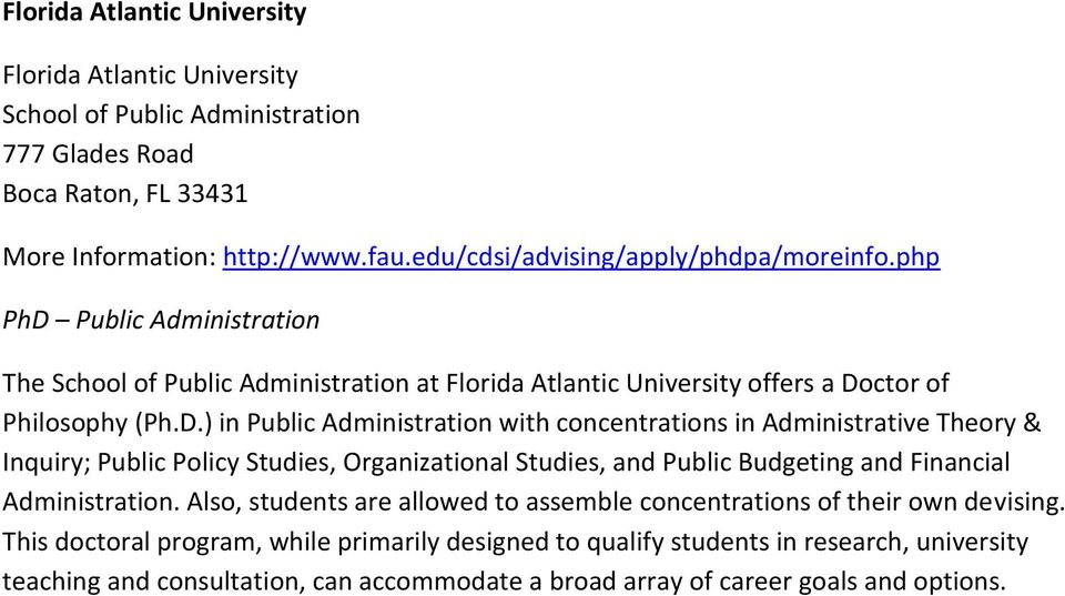 Public Administration The School of Public Administration at Florida Atlantic University offers a Do