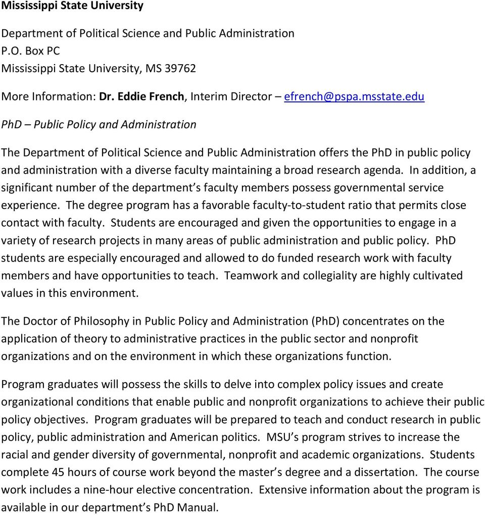 edu PhD Public Policy and Administration The Department of Political Science and Public Administration offers the PhD in public policy and administration with a diverse faculty maintaining a broad
