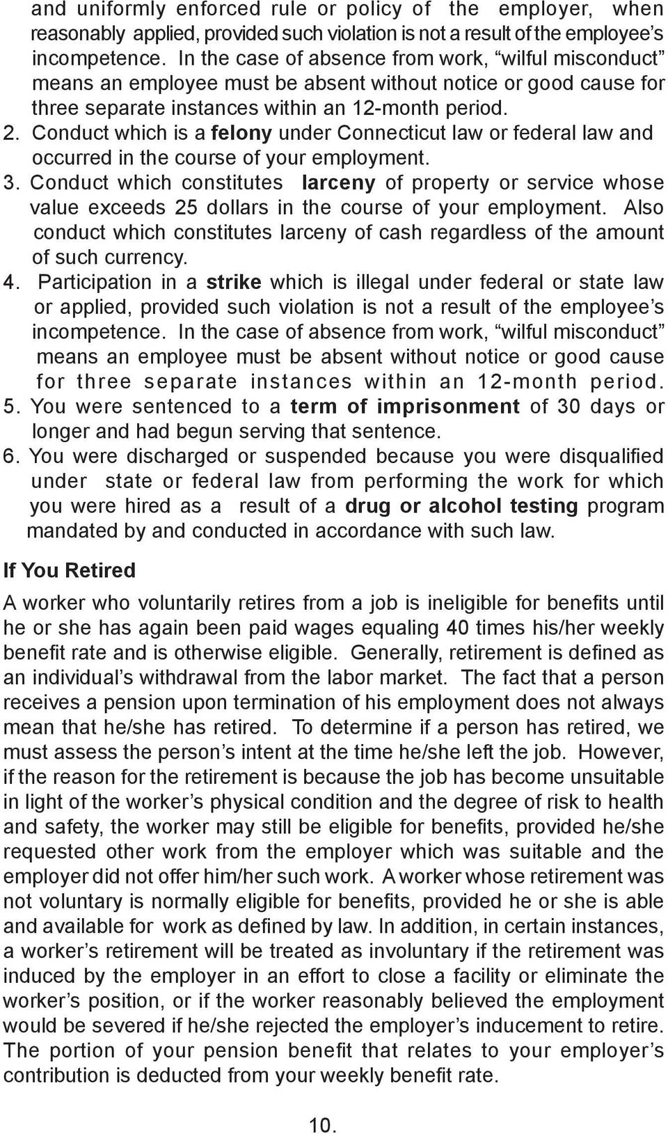 Conduct which is a felony under Connecticut law or federal law and occurred in the course of your employment. 3.