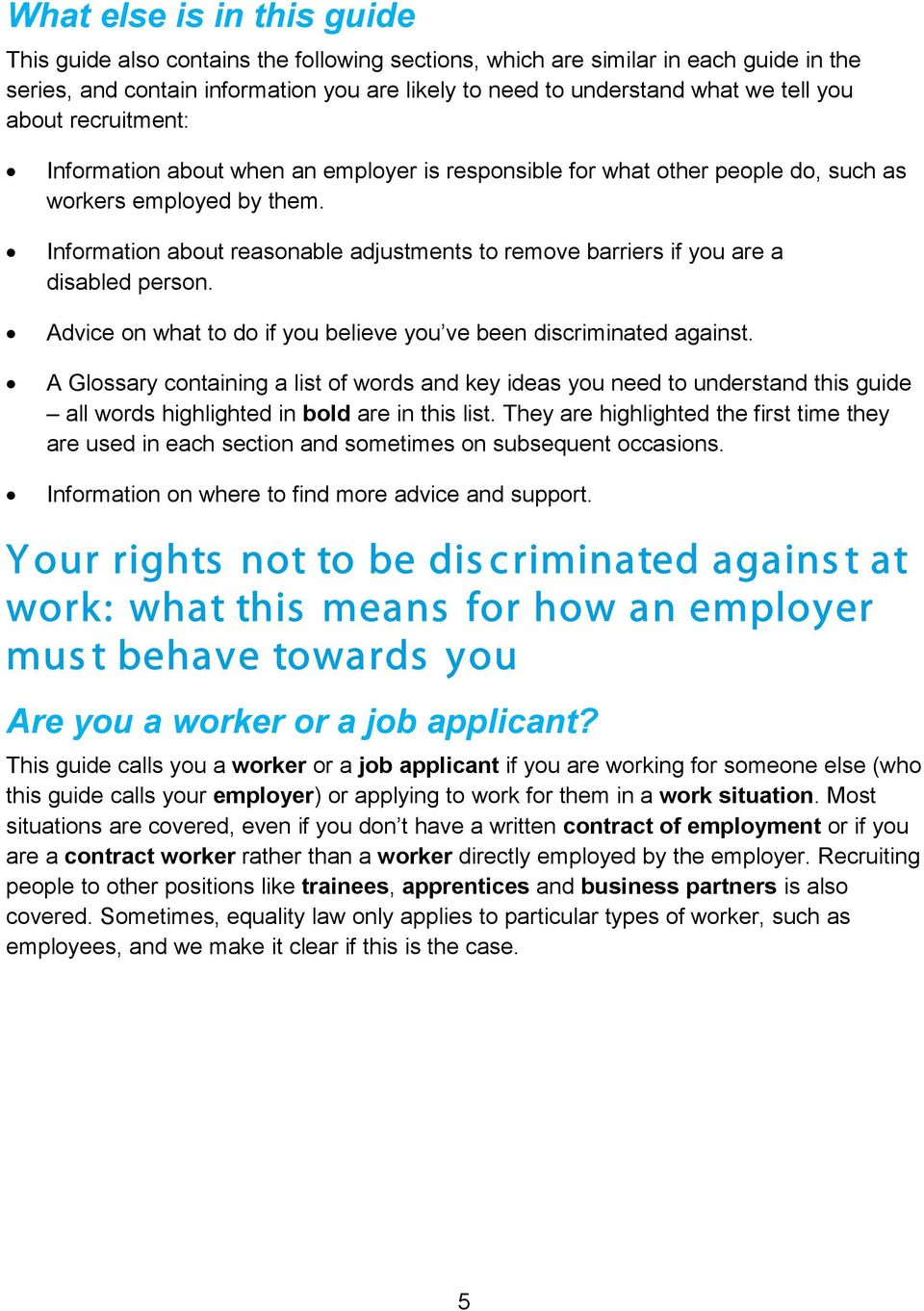 Information about reasonable adjustments to remove barriers if you are a disabled person. Advice on what to do if you believe you ve been discriminated against.