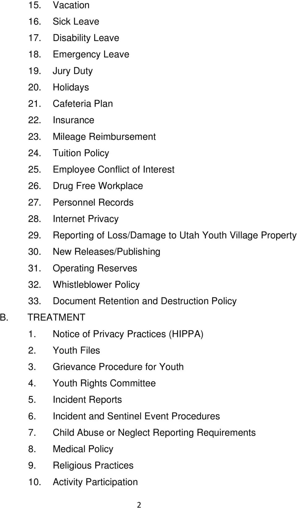Operating Reserves 32. Whistleblower Policy 33. Document Retention and Destruction Policy B. TREATMENT 1. Notice of Privacy Practices (HIPPA) 2. Youth Files 3.