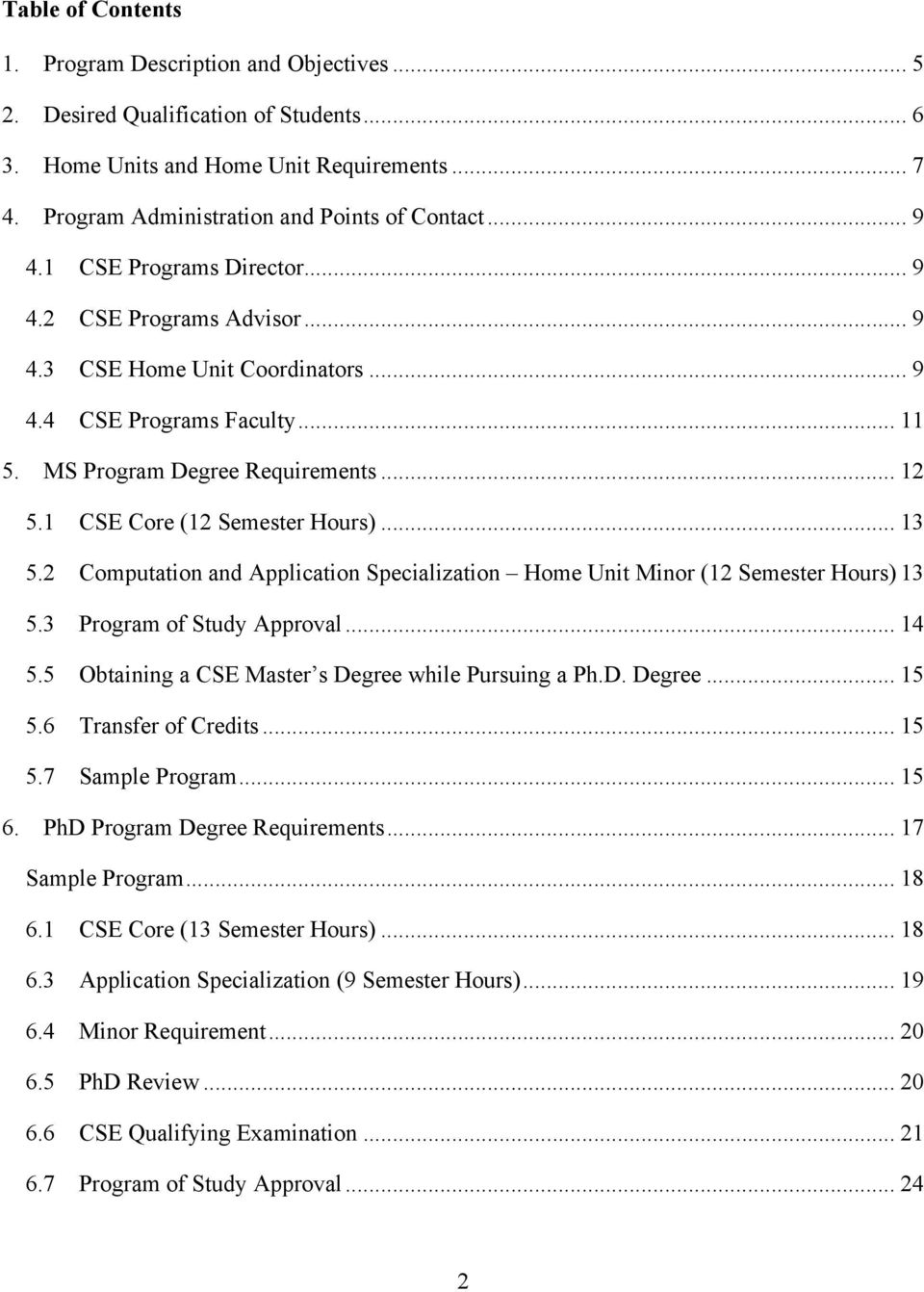 1 CSE Core (12 Semester Hours)... 13 5.2 Computation and Application Specialization Home Unit Minor (12 Semester Hours) 13 5.3 Program of Study Approval... 14 5.