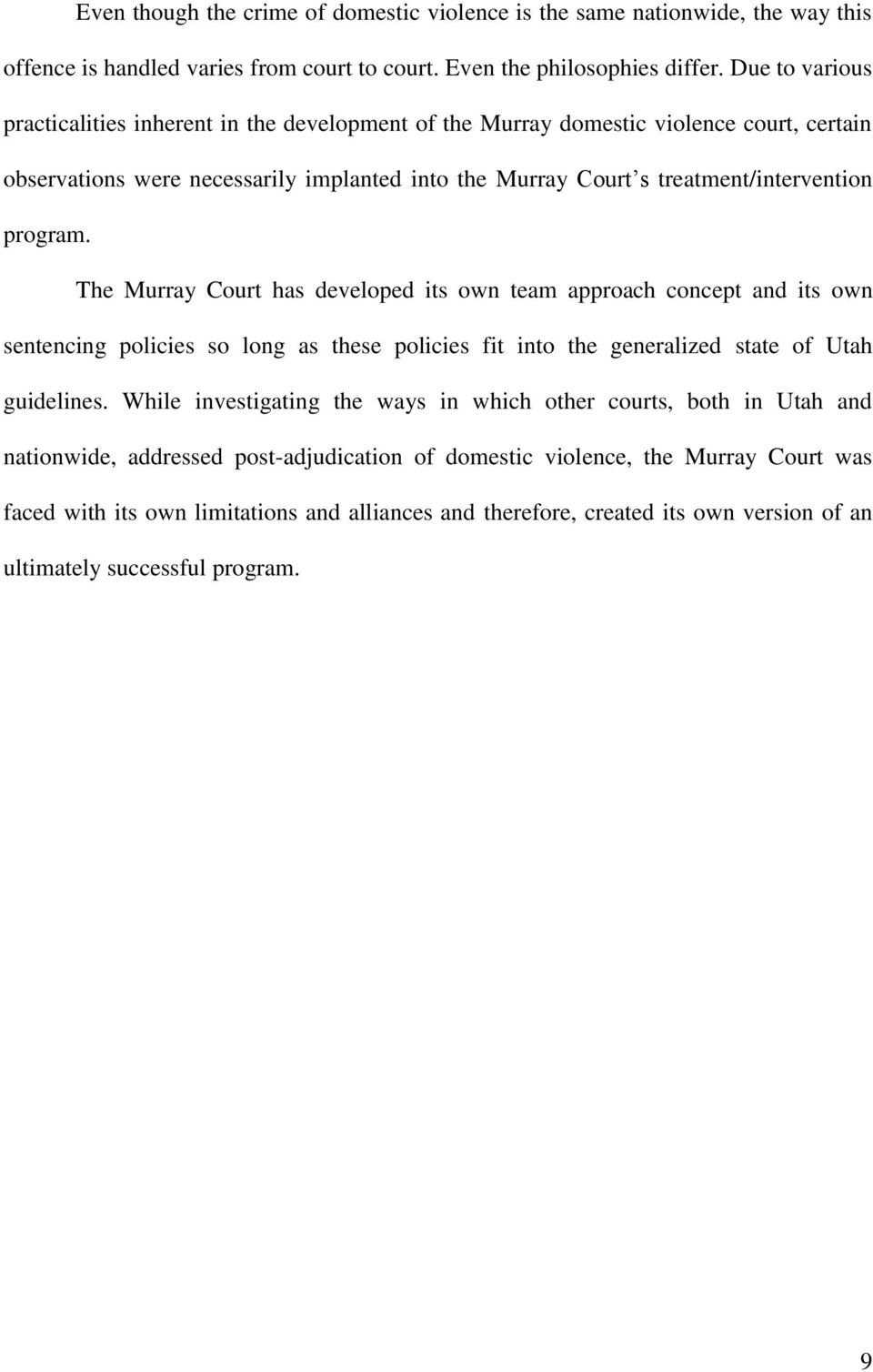 The Murray Court has developed its own team approach concept and its own sentencing policies so long as these policies fit into the generalized state of Utah guidelines.