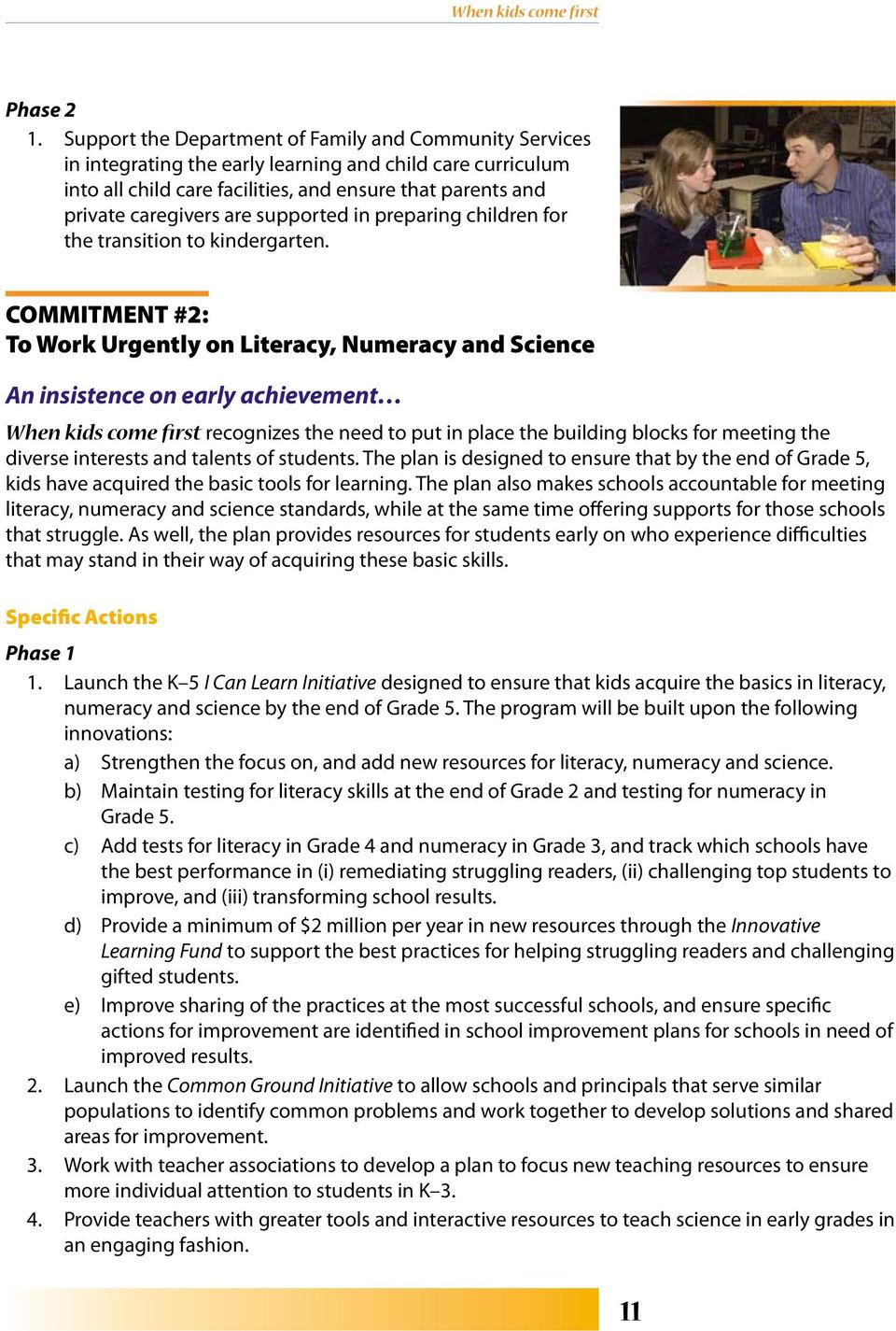 supported in preparing children for the transition to kindergarten.