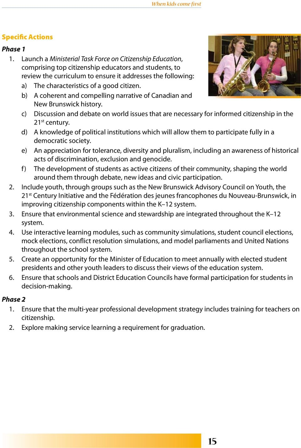 c) Discussion and debate on world issues that are necessary for informed citizenship in the 21 st century.