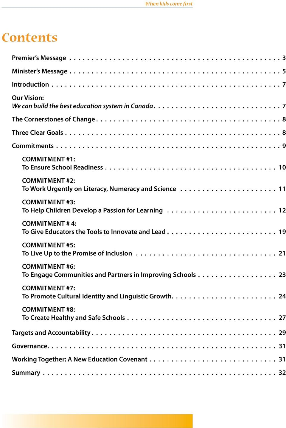 To Give Educators the Tools to Innovate and Lead 19 COMMITMENT #5: To Live Up to the Promise of Inclusion 21 COMMITMENT #6: To Engage Communities and Partners in Improving Schools 23 COMMITMENT #7: