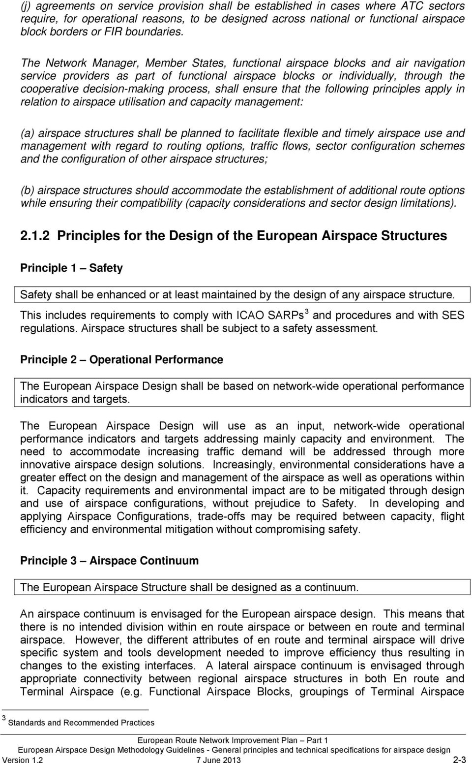 The Network Manager, Member States, functional airspace blocks and air navigation service providers as part of functional airspace blocks or individually, through the cooperative decision-making