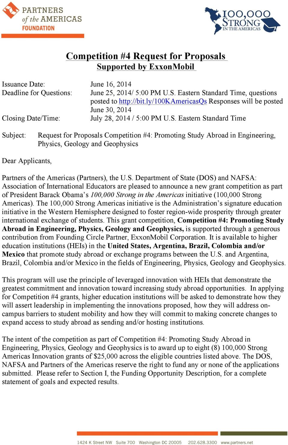 Eastern Standard Time Subject: Request for Proposals Competition #4: Promoting Study Abroad in Engineering, Physics, Geology and Geophysics Dear Applicants, Partners of the Americas (Partners), the U.