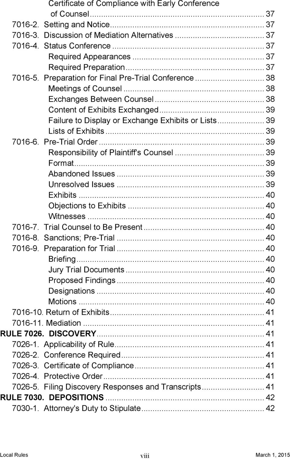 .. 39 Failure to Display or Exchange Exhibits or Lists... 39 Lists of Exhibits... 39 7016-6. Pre-Trial Order... 39 Responsibility of Plaintiff's Counsel... 39 Format... 39 Abandoned Issues.