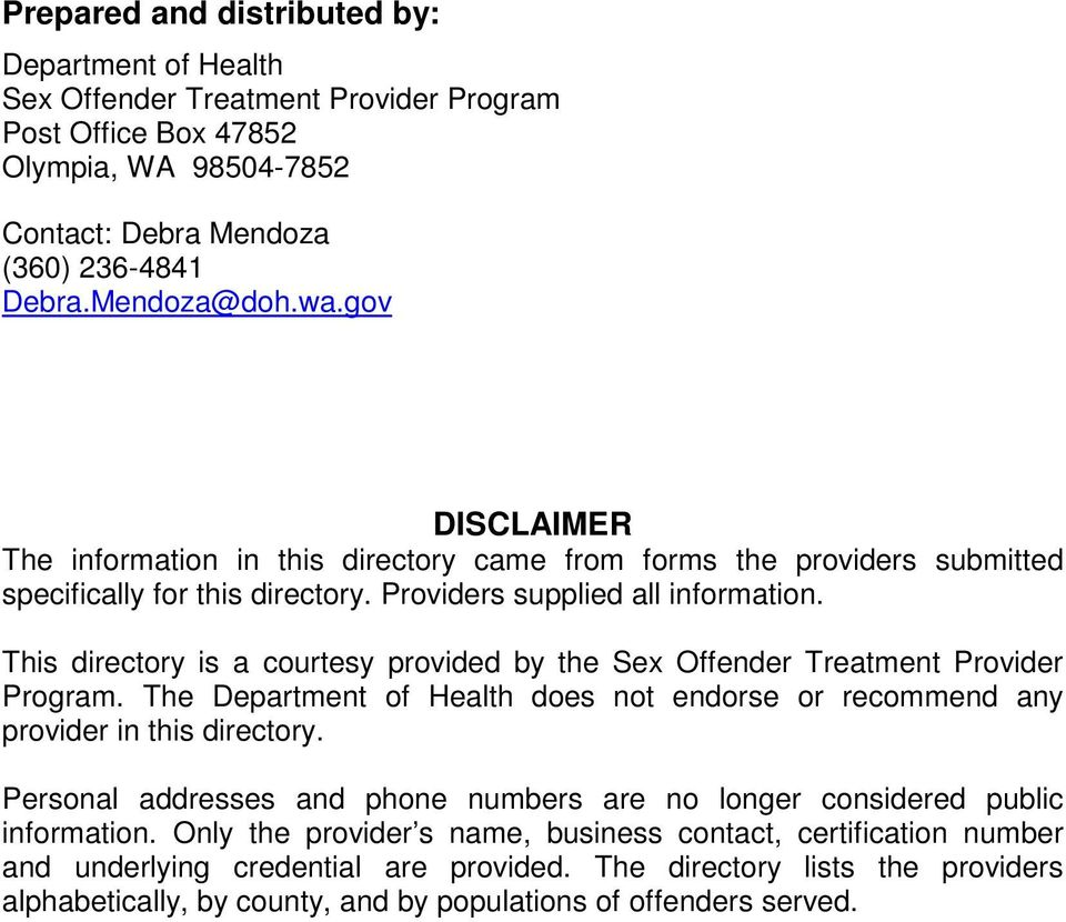 This directory is a courtesy provided by the Sex Offender Treatment Provider Program. The Department of Health does not endorse or recommend any provider in this directory.