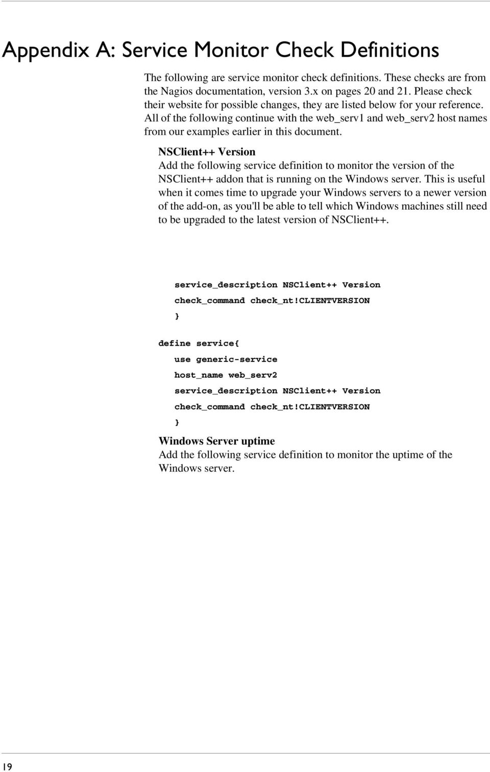 All of the following continue with the web_serv1 and web_serv2 host names from our examples earlier in this document.