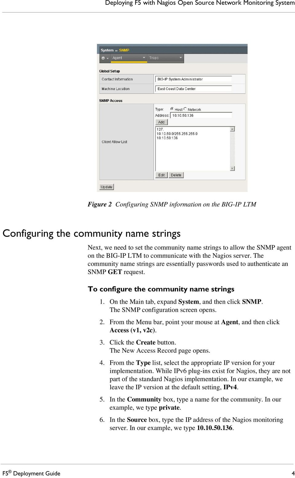 To configure the community name strings 1. On the Main tab, expand System, and then click SNMP. The SNMP configuration screen opens. 2.