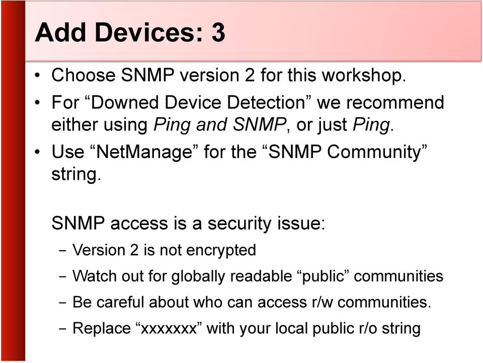 Use NetManage for the SNMP Community string.