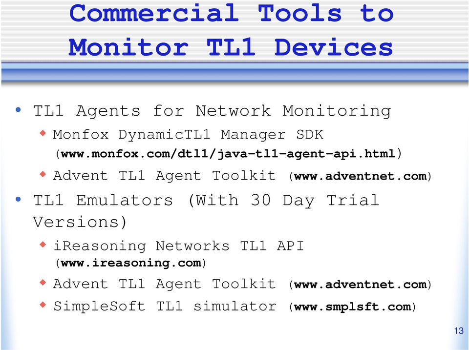 adventnet.com) TL1 Emulators (With 30 Day Trial Versions) ireasoning Networks TL1 API (www.