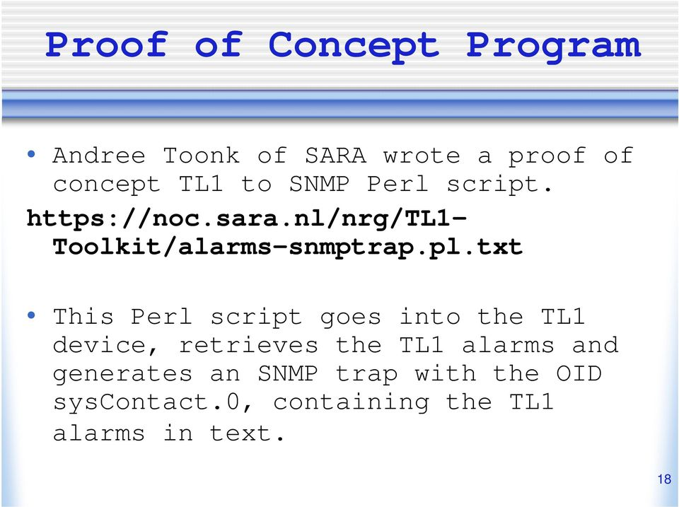 txt This Perl script goes into the TL1 device, retrieves the TL1 alarms and