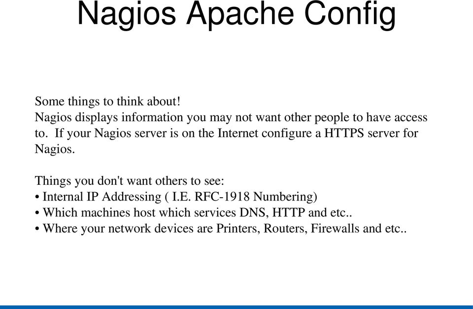 If your Nagios server is on the Internet configure a HTTPS server for Nagios.
