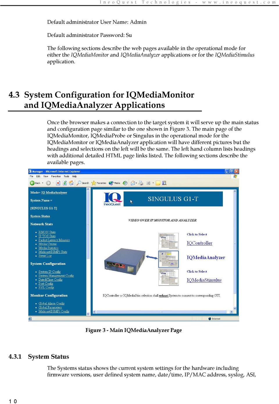 IQMediaAnalyzer applications or for the IQMediaStimulus application. 4.