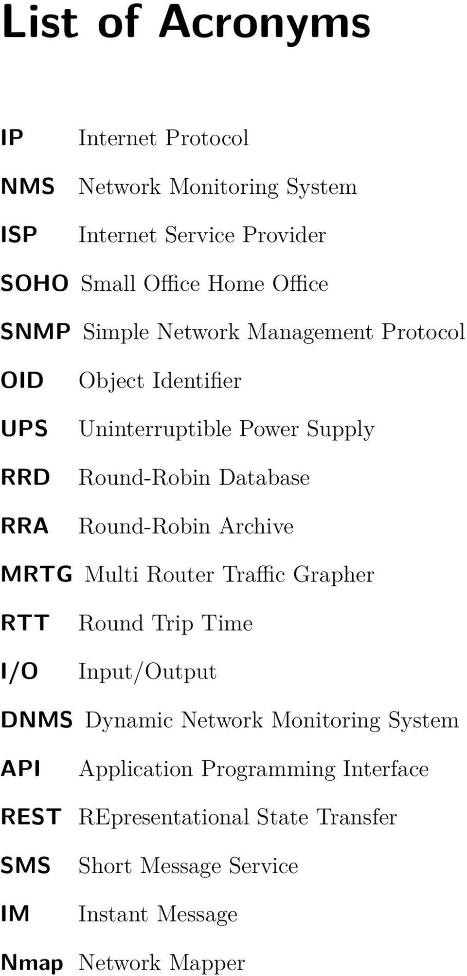 Round-Robin Archive MRTG Multi Router Traffic Grapher RTT I/O Round Trip Time Input/Output DNMS Dynamic Network Monitoring System