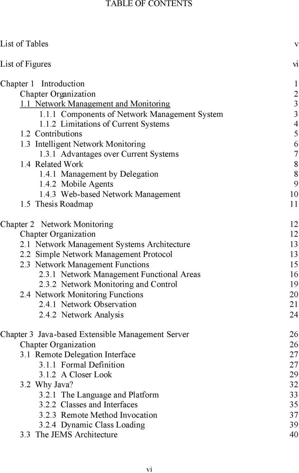 5 Thesis Roadmap 11 Chapter 2 Network Monitoring 12 Chapter Organization 12 2.1 Network Management Systems Architecture 13 2.2 Simple Network Management Protocol 13 2.
