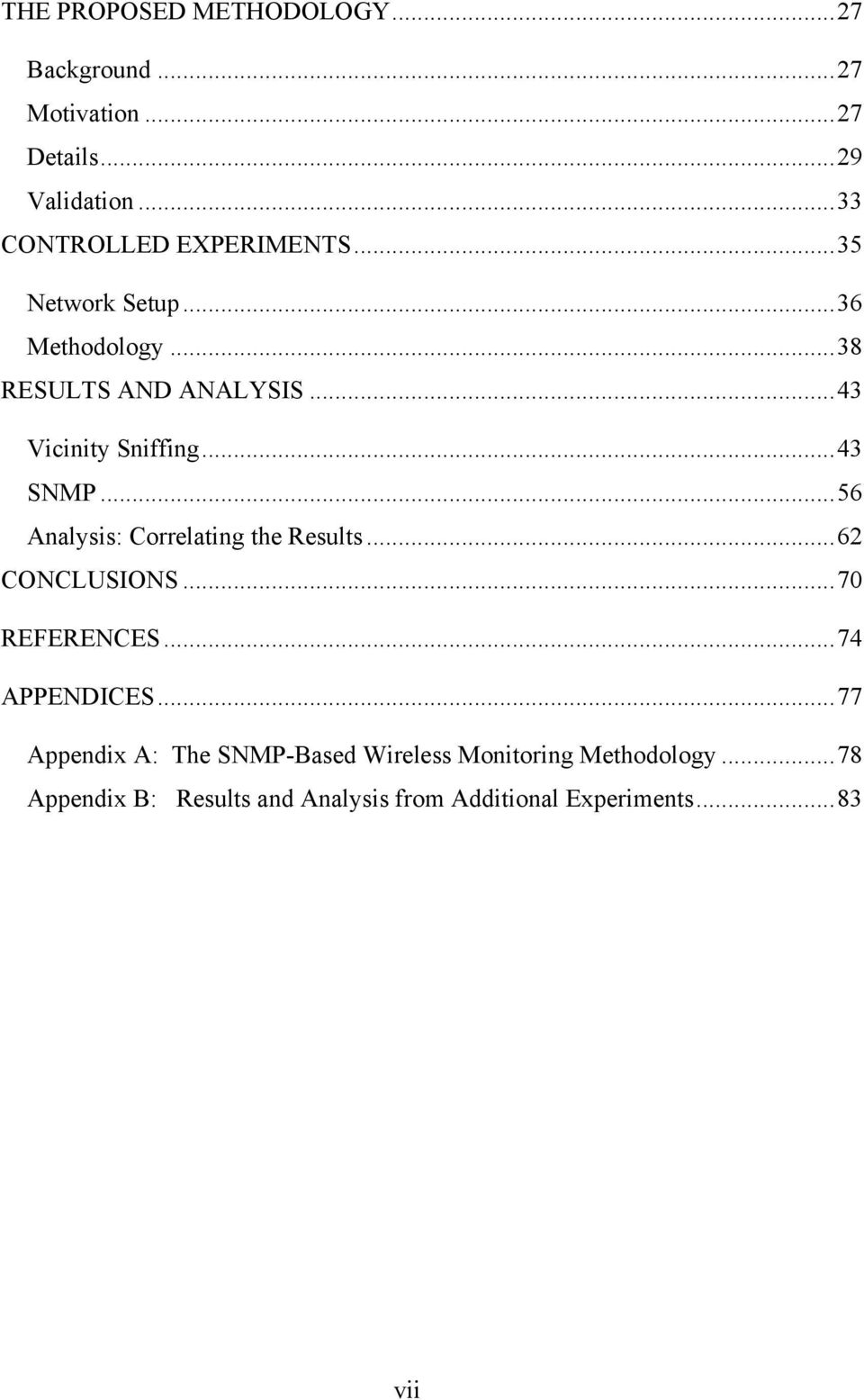 ..43 Vicinity Sniffing...43 SNMP...56 Analysis: Correlating the Results...62 CONCLUSIONS...70 REFERENCES.