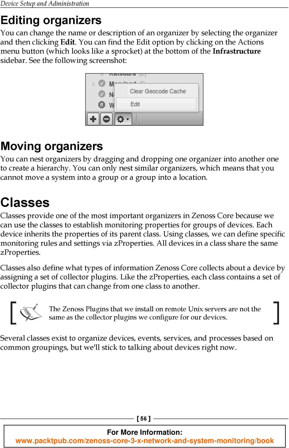 See the following screenshot: Moving organizers You can nest organizers by dragging and dropping one organizer into another one to create a hierarchy.