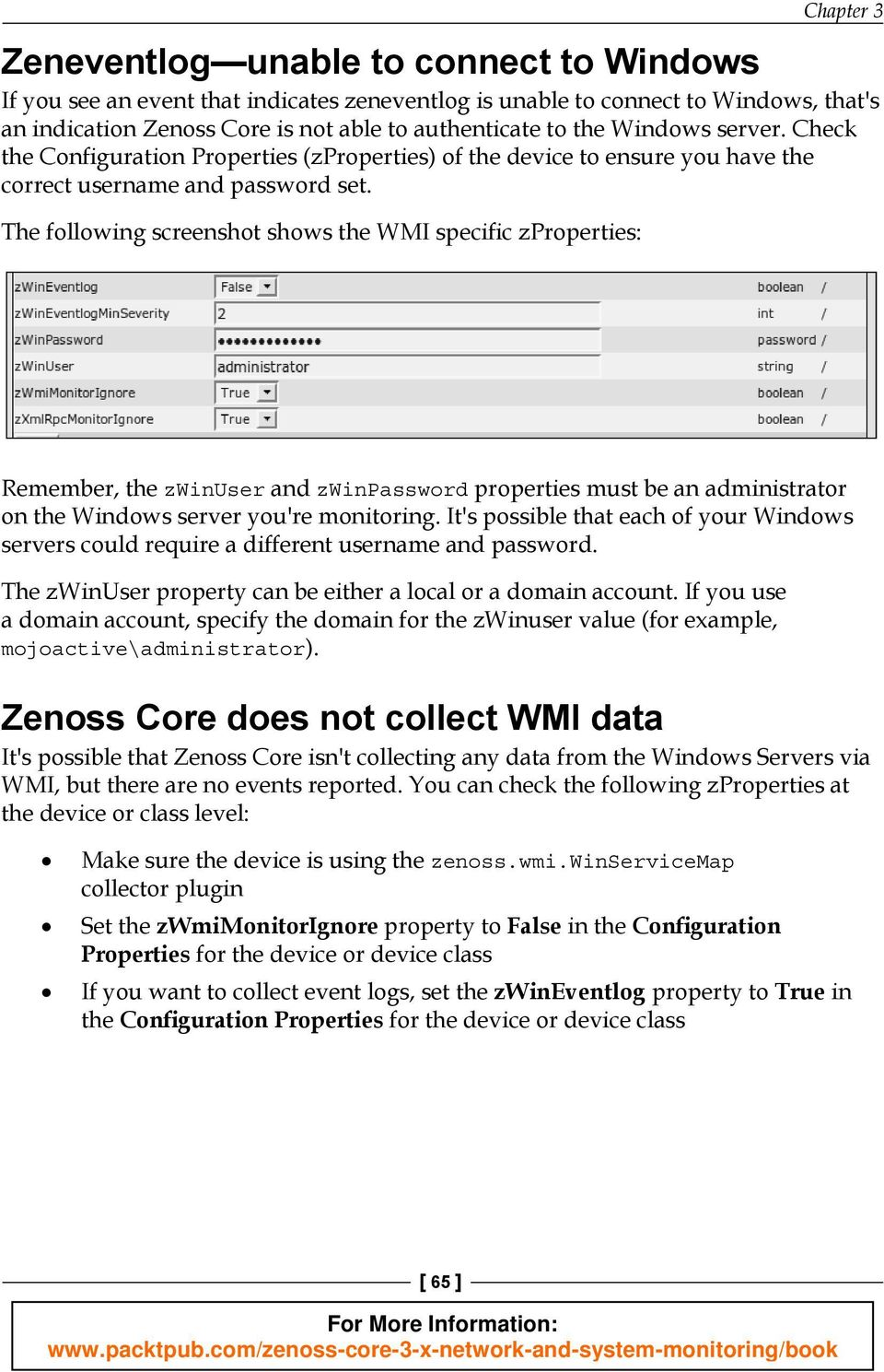 The following screenshot shows the WMI specific zproperties: Remember, the zwinuser and zwinpassword properties must be an administrator on the Windows server you're monitoring.