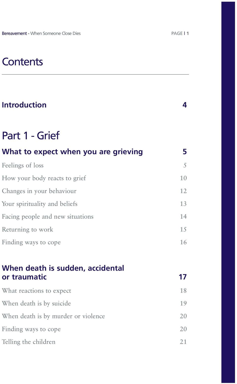 and new situations 14 Returning to work 15 Finding ways to cope 16 When death is sudden, accidental or traumatic 17 What