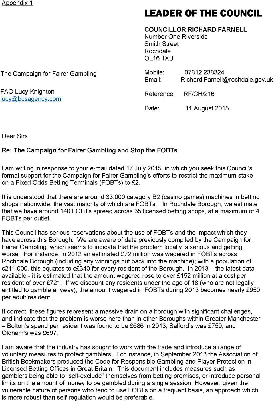 uk Reference: RF/CH/216 Date: 11 August 2015 Dear Sirs Re: The Campaign for Fairer Gambling and Stop the FOBTs I am writing in response to your e-mail dated 17 July 2015, in which you seek this