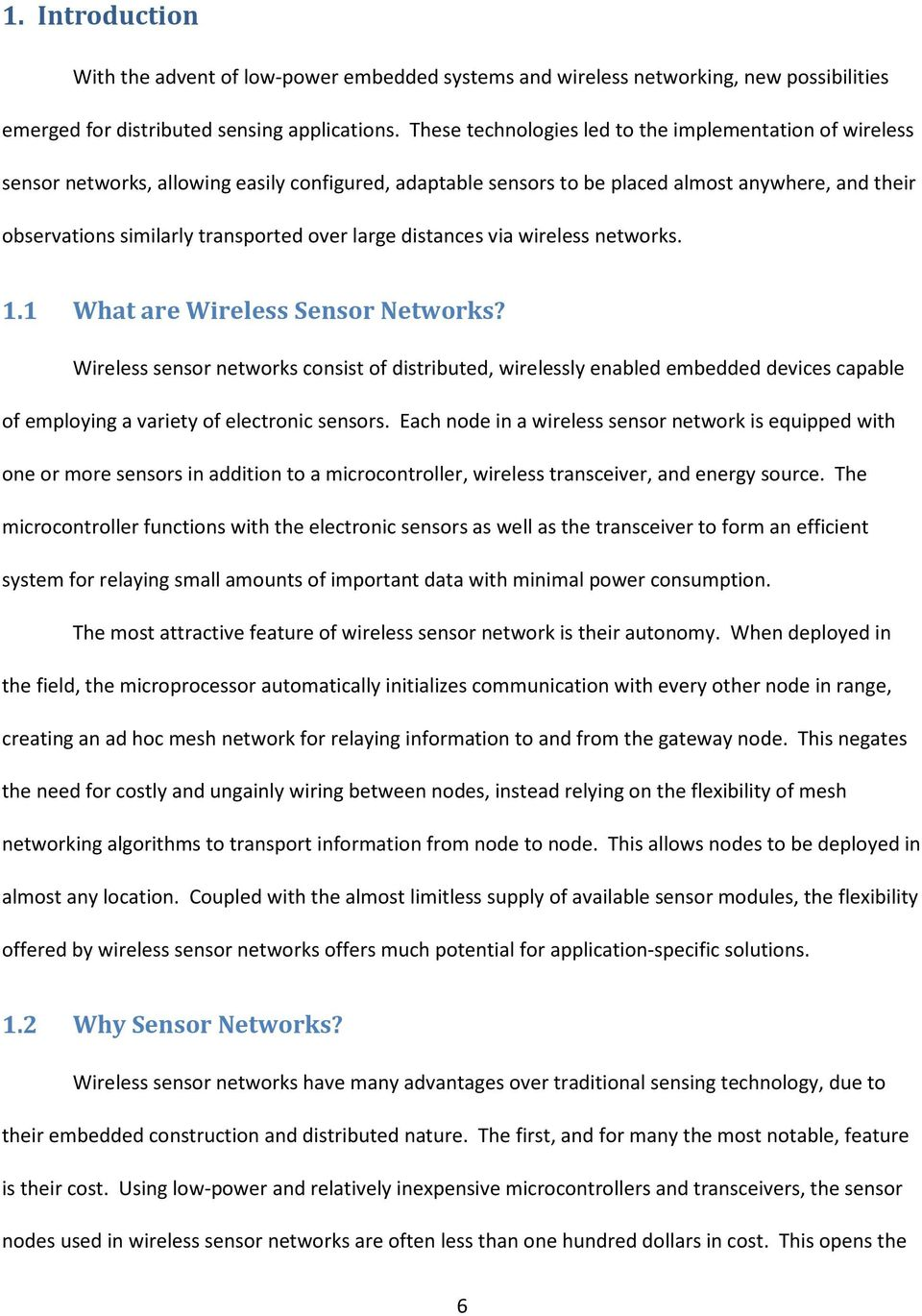 large distances via wireless networks. 1.1 What are Wireless Sensor Networks?