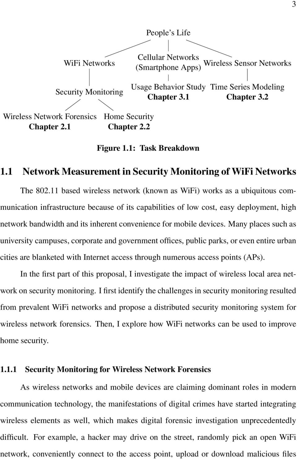 11 based wireless network (known as WiFi) works as a ubiquitous communication infrastructure because of its capabilities of low cost, easy deployment, high network bandwidth and its inherent