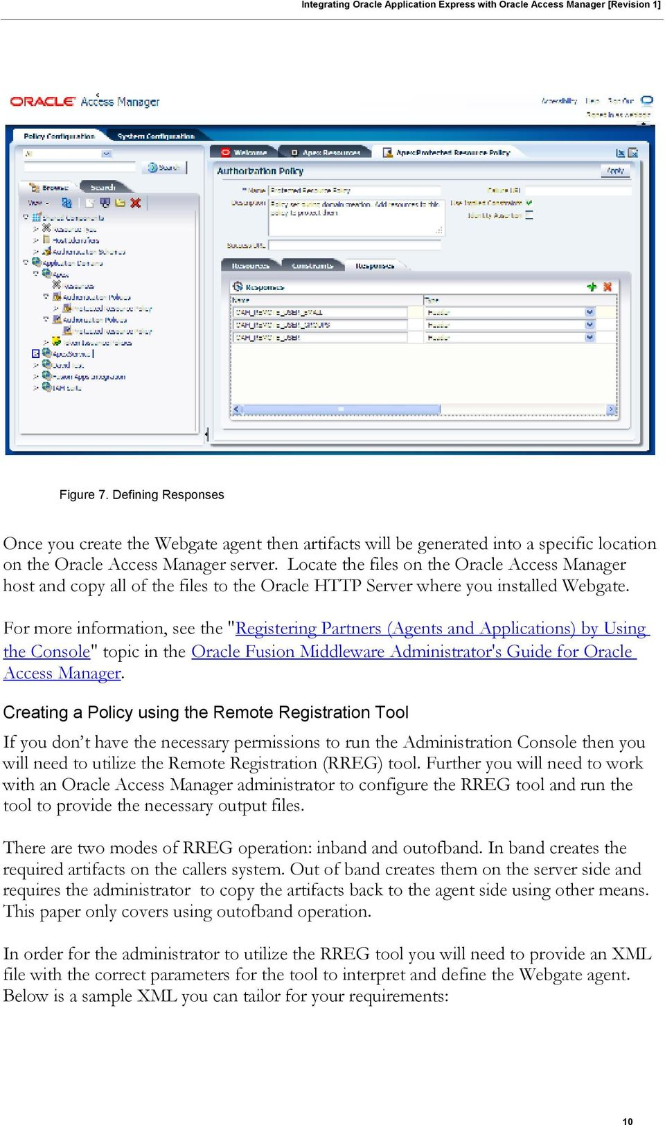 "For more information, see the ""Registering Partners (Agents and Applications) by Using the Console"" topic in the Oracle Fusion Middleware Administrator's Guide for Oracle Access Manager."