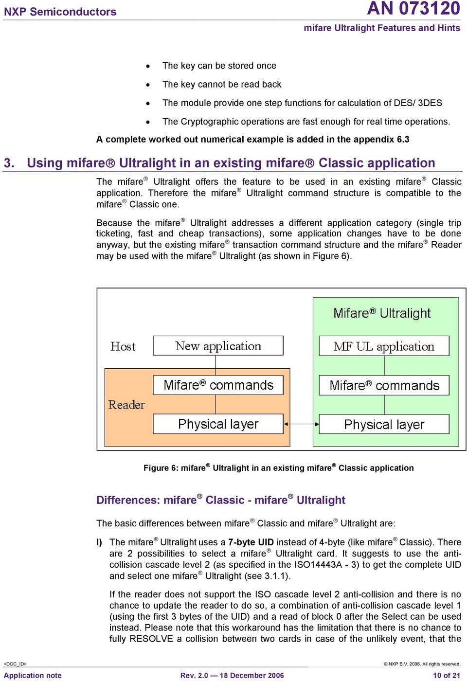 Using mifare Ultralight in an existing mifare Classic application The mifare Ultralight offers the feature to be used in an existing mifare Classic application.