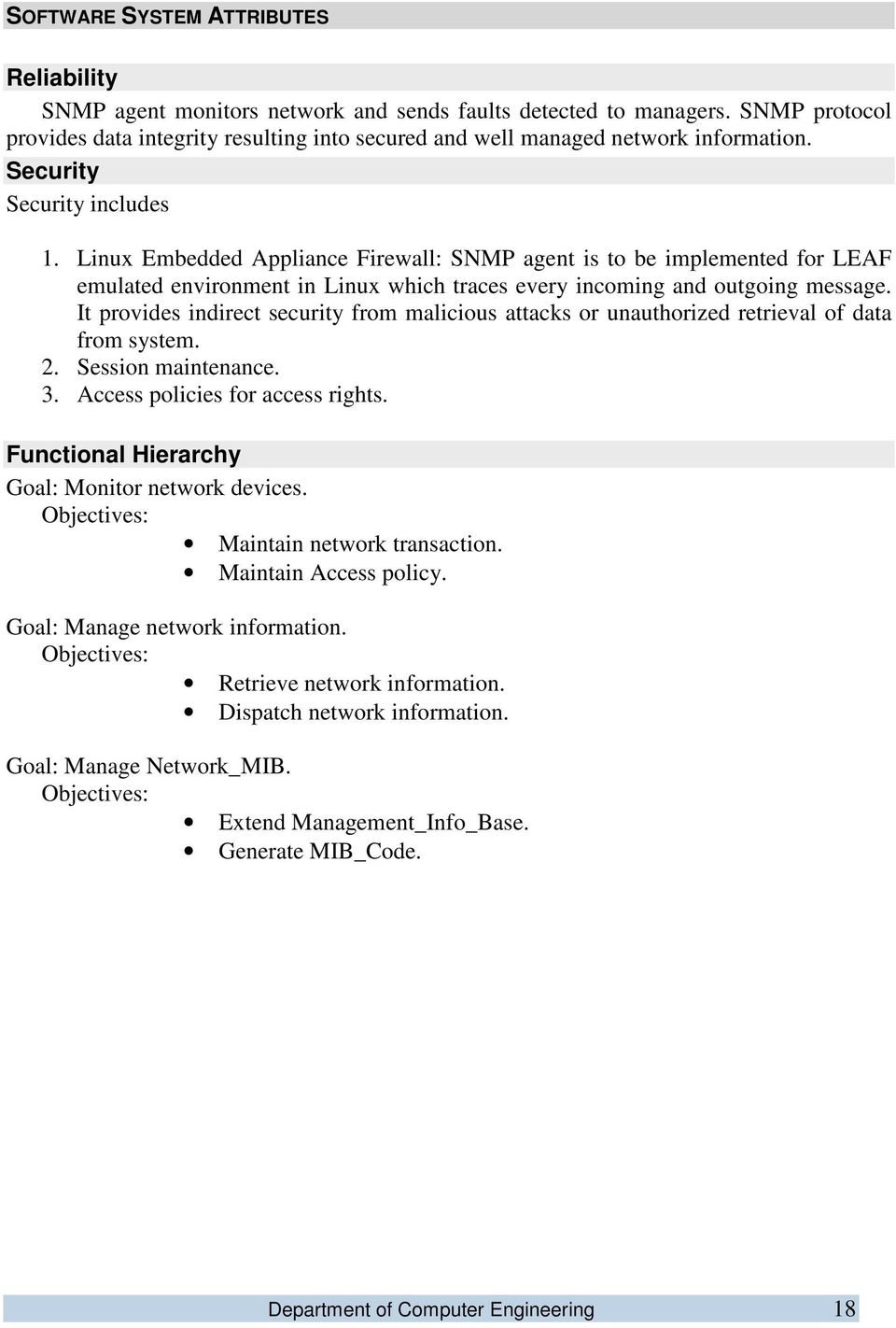Linux Embedded Appliance Firewall: SNMP agent is to be implemented for LEAF emulated environment in Linux which traces every incoming and outgoing message.