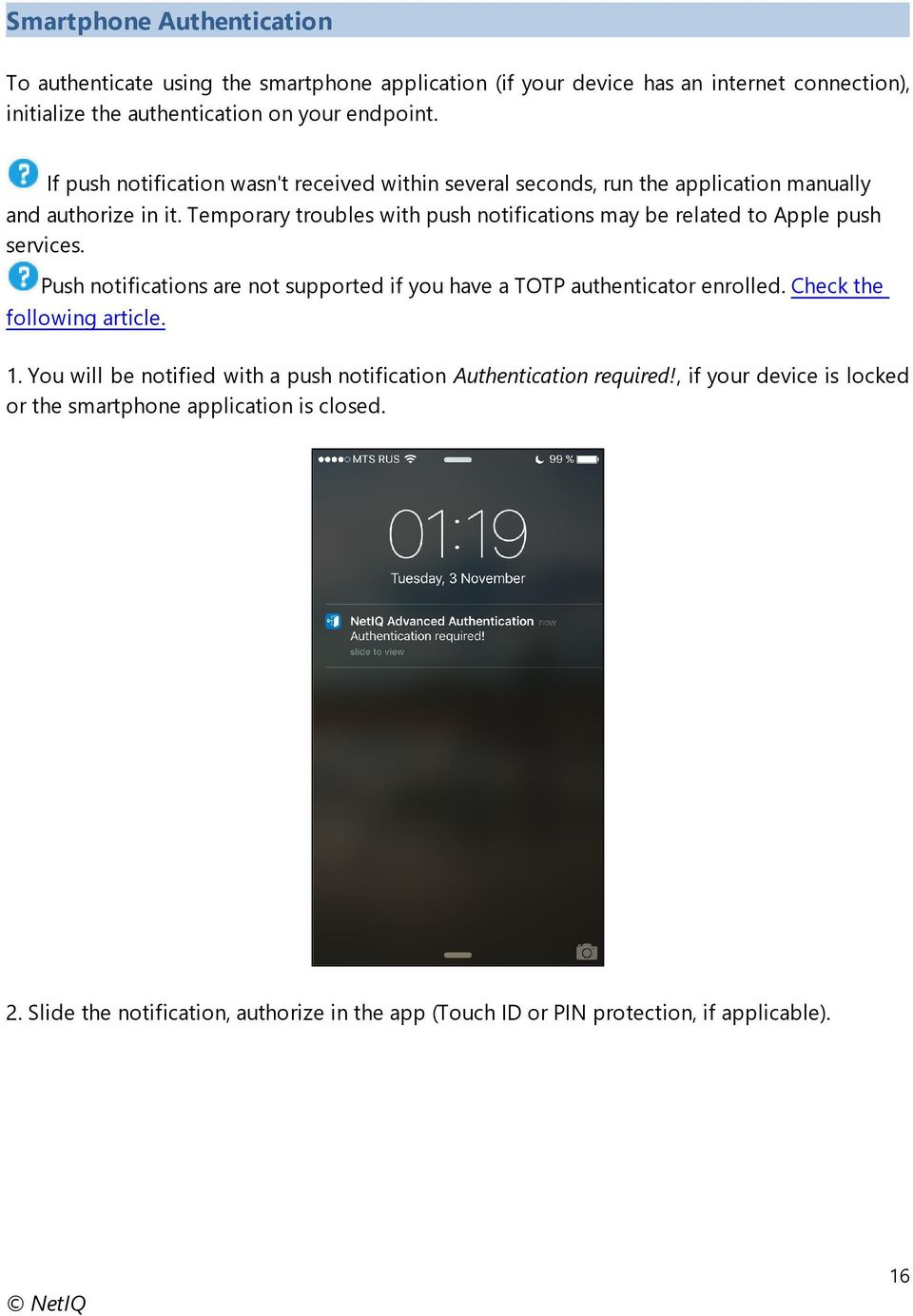 Temporary troubles with push notifications may be related to Apple push services. Push notifications are not supported if you have a TOTP authenticator enrolled.