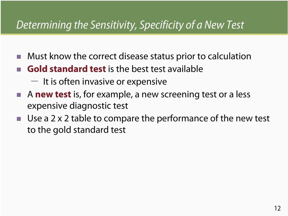 expensive A new test is, for example, a new screening test or a less expensive diagnostic