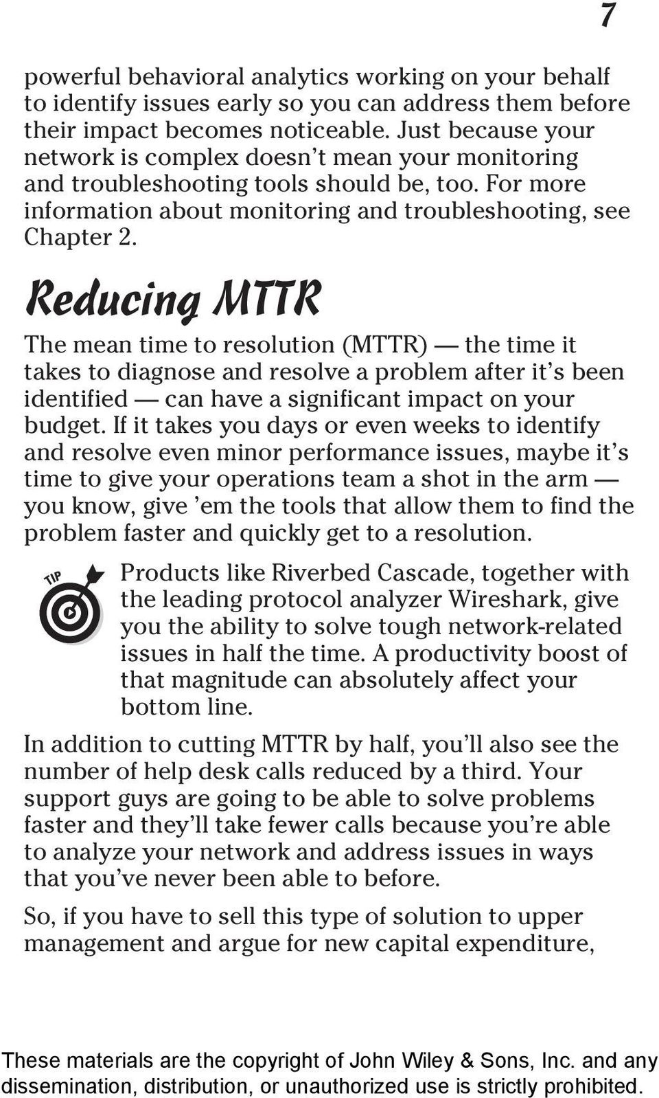 Reducing MTTR The mean time to resolution (MTTR) the time it takes to diagnose and resolve a problem after it s been identified can have a significant impact on your budget.