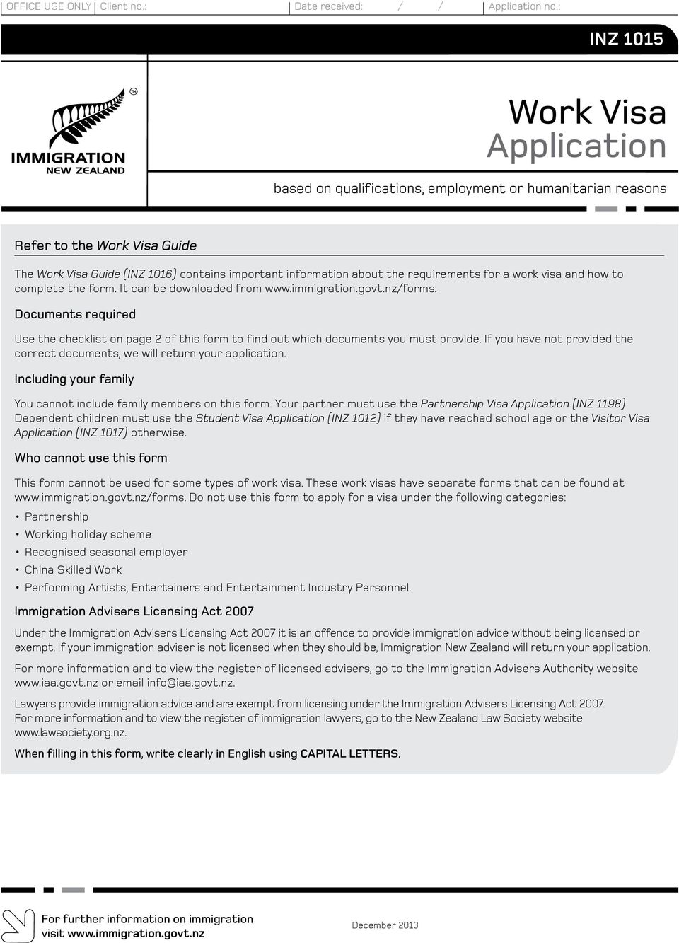 requirements for a work visa and how to complete the form. It can be downloaded from www.immigration.govt.nz/forms.