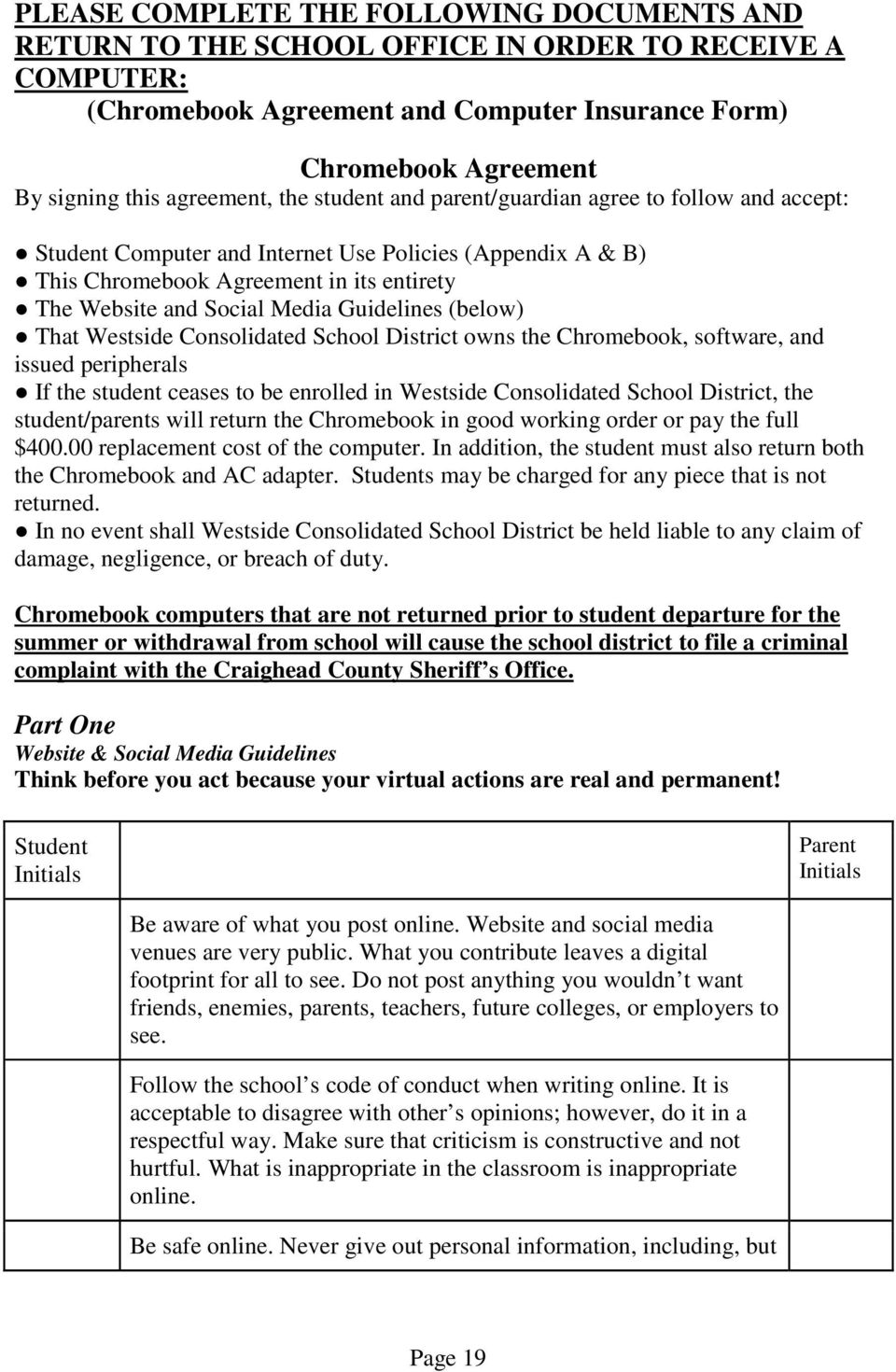 Media Guidelines (below) That Westside Consolidated School District owns the Chromebook, software, and issued peripherals If the student ceases to be enrolled in Westside Consolidated School