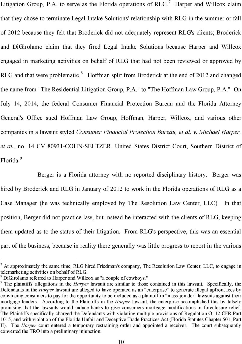 clients; Broderick and DiGirolamo claim that they fired Legal Intake Solutions because Harper and Willcox engaged in marketing activities on behalf of RLG that had not been reviewed or approved by