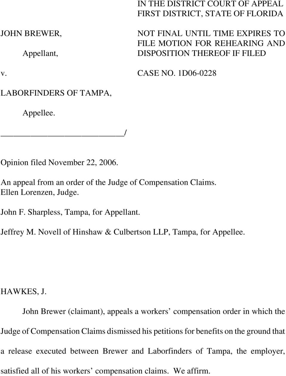 Sharpless, Tampa, for Appellant. Jeffrey M. Novell of Hinshaw & Culbertson LLP, Tampa, for Appellee. HAWKES, J.