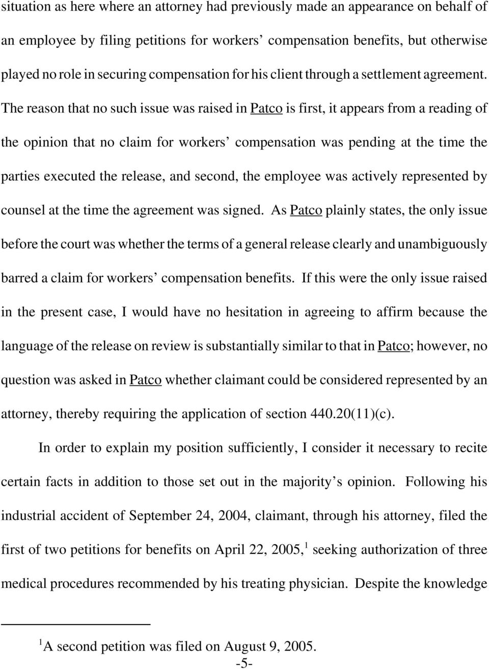 The reason that no such issue was raised in Patco is first, it appears from a reading of the opinion that no claim for workers compensation was pending at the time the parties executed the release,
