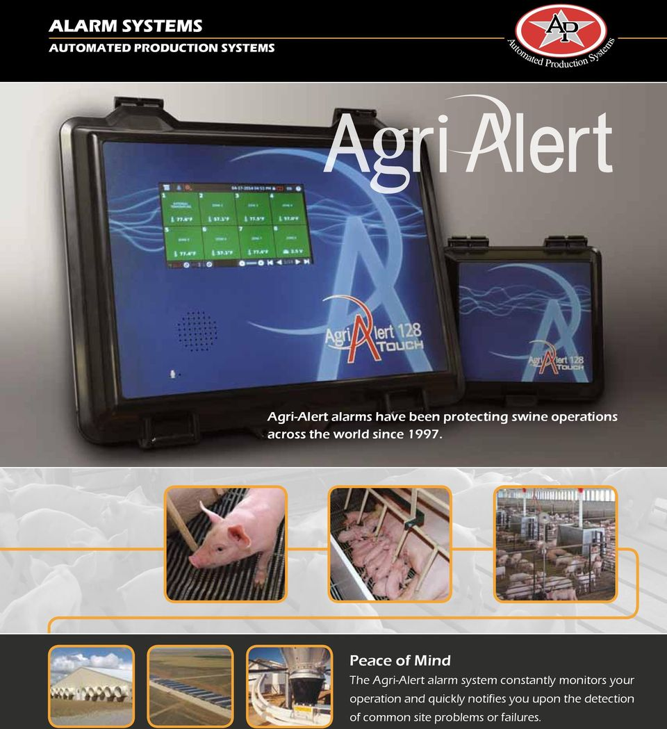 Peace of Mind The Agri-Alert alarm system constantly monitors