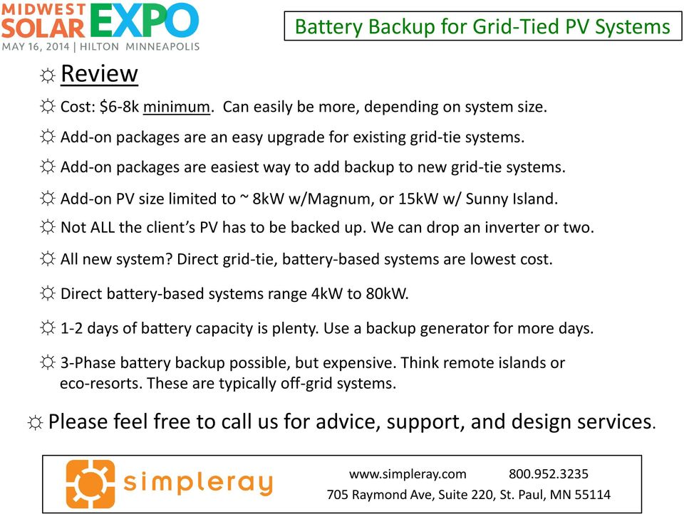 We can drop an inverter or two. All new system? Direct grid-tie, battery-based systems are lowest cost. Direct battery-based systems range 4kW to 80kW.