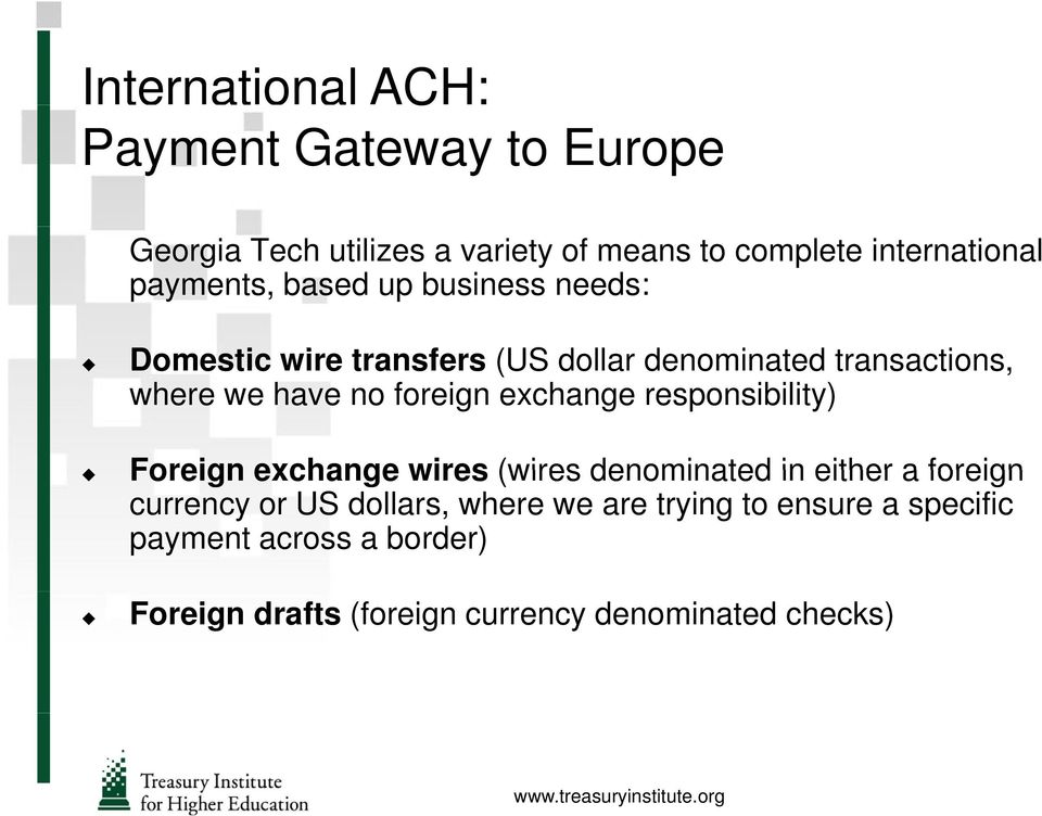 foreign exchange responsibility) Foreign exchange wires (wires denominated in either a foreign currency or US
