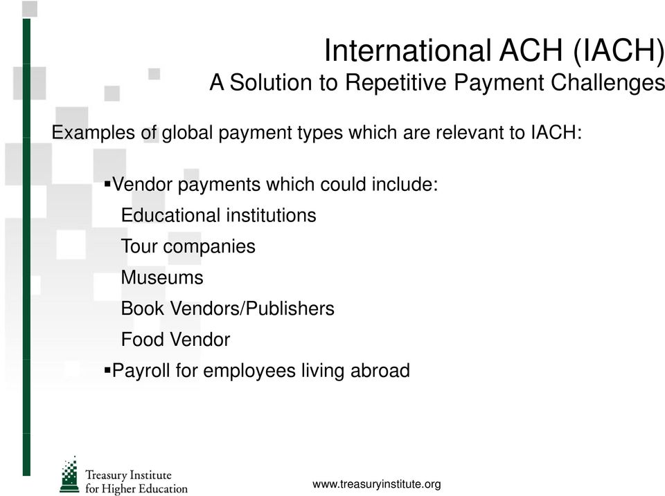 payments which could include: Educational institutions Tour companies