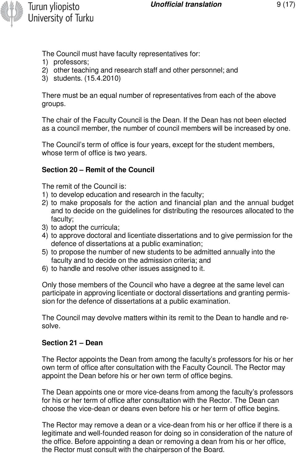 If the Dean has not been elected as a council member, the number of council members will be increased by one.