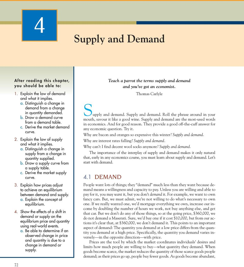 c. Derive the market supply curve. 3. Explain how prices adjust to achieve an equilibrium between demand and supply. a. Explain the concept of equilibrium. 4.