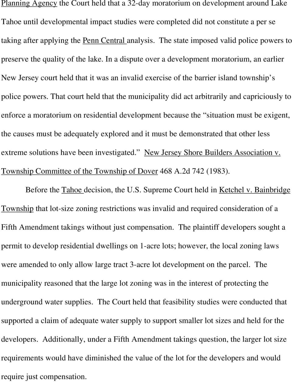 In a dispute over a development moratorium, an earlier New Jersey court held that it was an invalid exercise of the barrier island township s police powers.