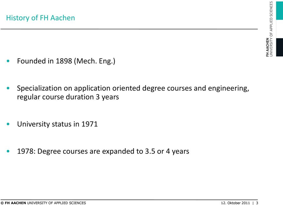 regular course duration 3 years University status in 1971 1978: Degree